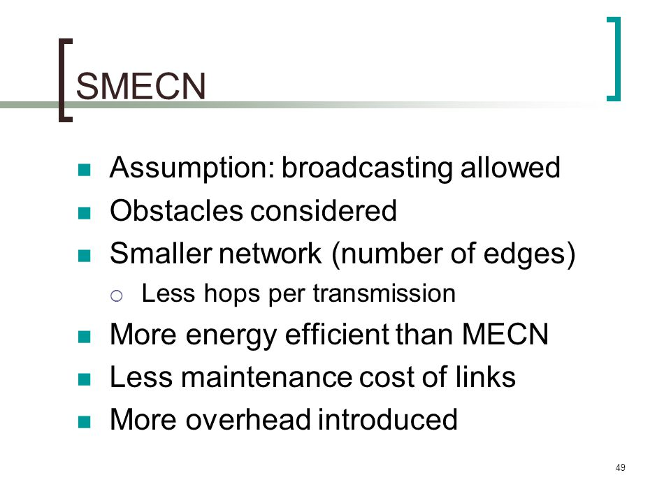 SMECN Assumption: broadcasting allowed Obstacles considered