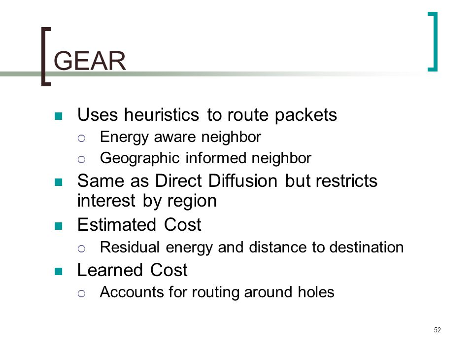 GEAR Uses heuristics to route packets