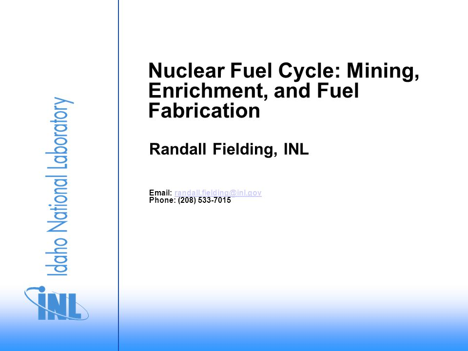 Nuclear Fuel Cycle: Mining, Enrichment, and Fuel Fabrication