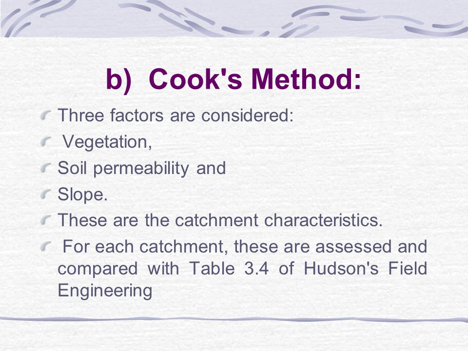 b) Cook s Method: Three factors are considered: Vegetation,