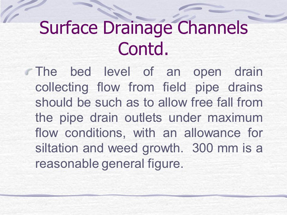 Surface Drainage Channels Contd.