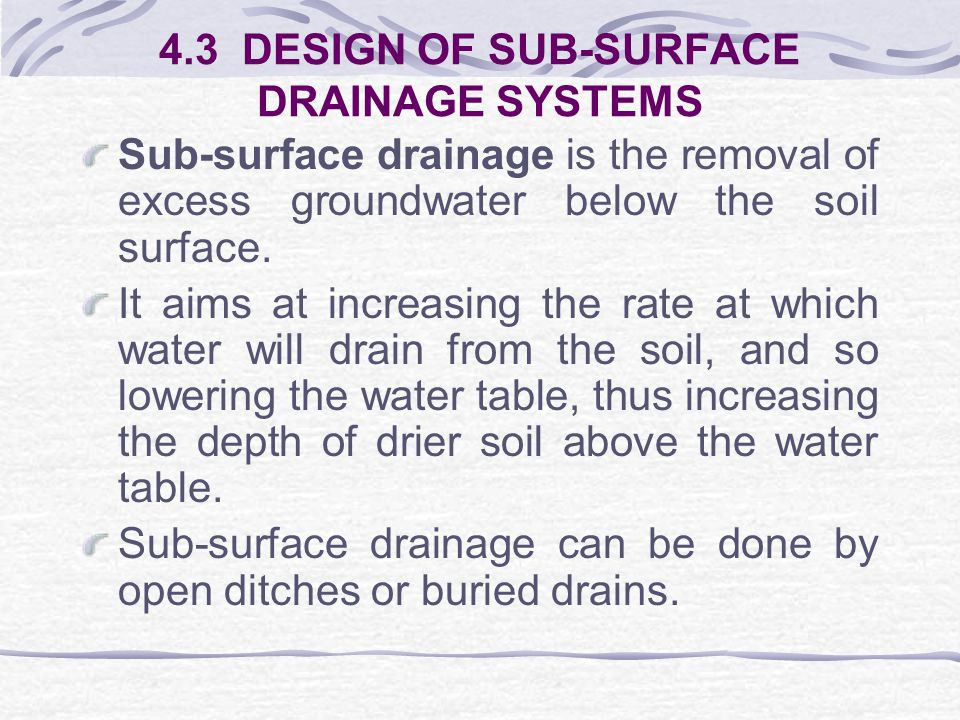 4.3 DESIGN OF SUB-SURFACE DRAINAGE SYSTEMS