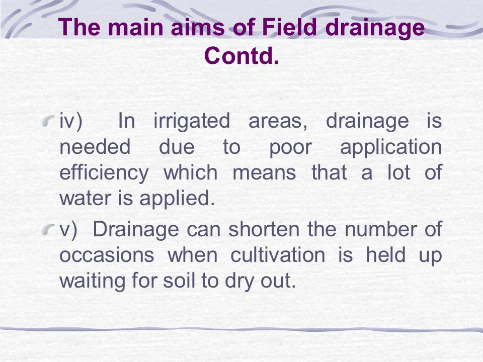 The main aims of Field drainage Contd.