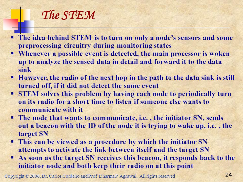 The STEM The idea behind STEM is to turn on only a node's sensors and some preprocessing circuitry during monitoring states.