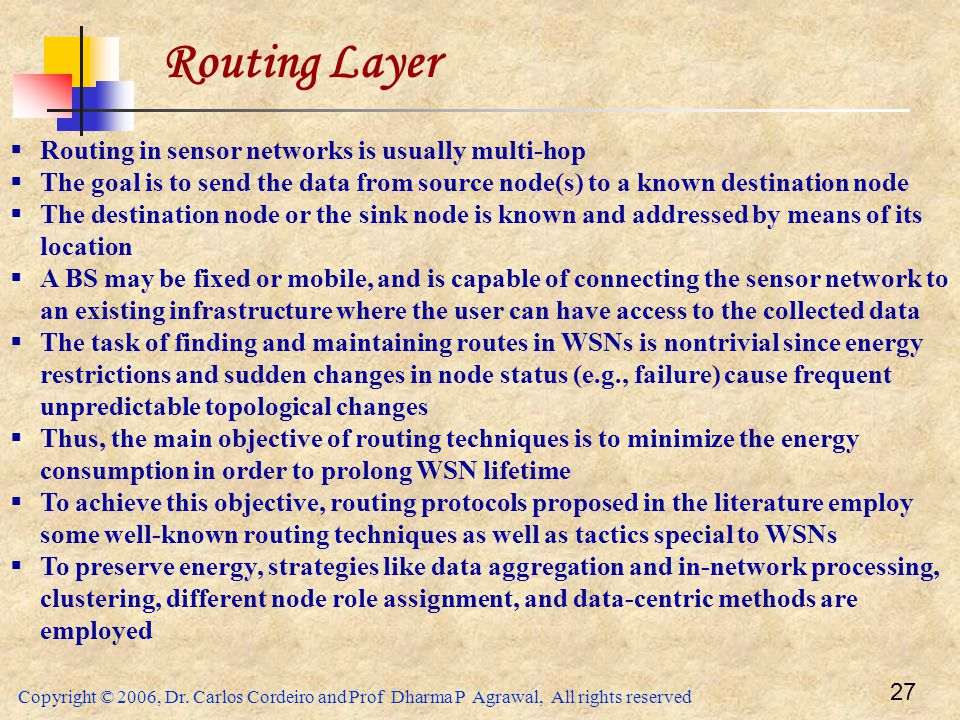 Routing Layer Routing in sensor networks is usually multi-hop