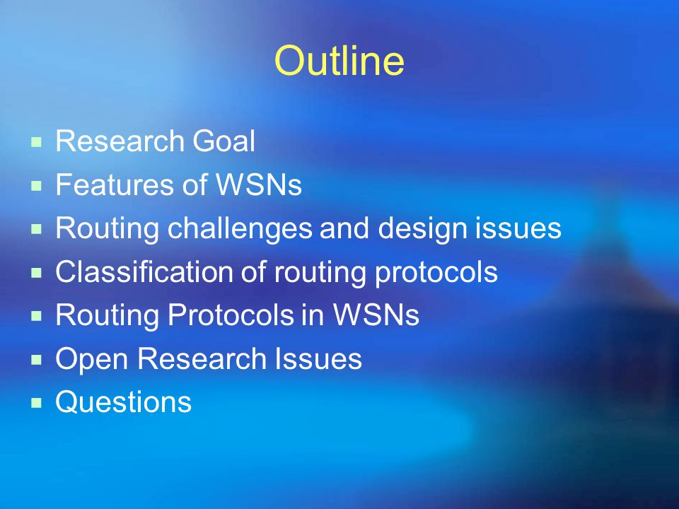 Outline Research Goal Features of WSNs