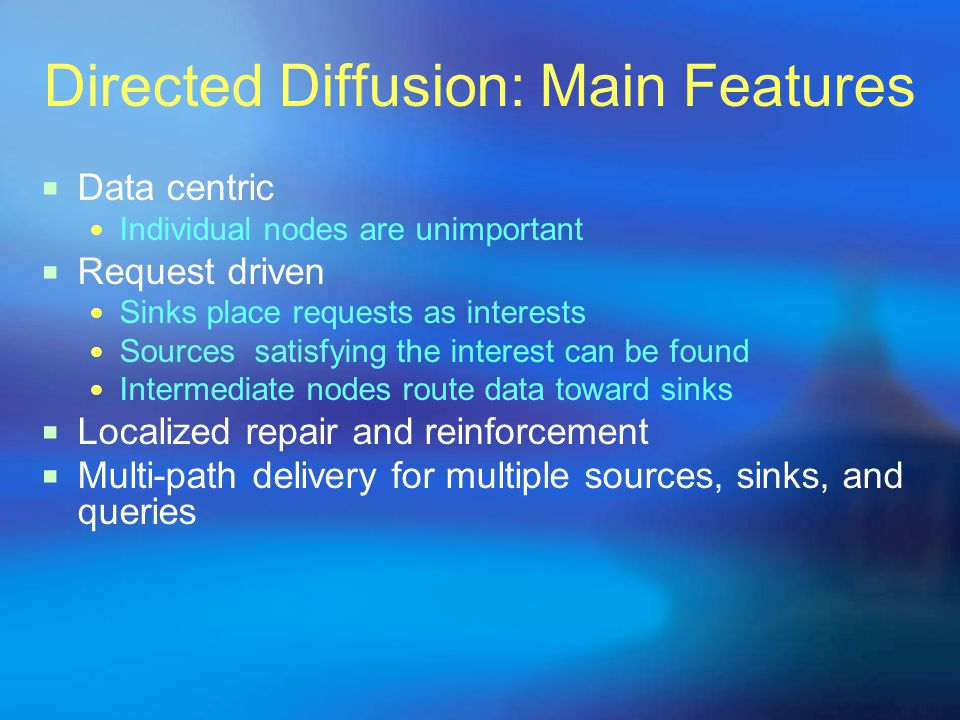 Directed Diffusion: Main Features
