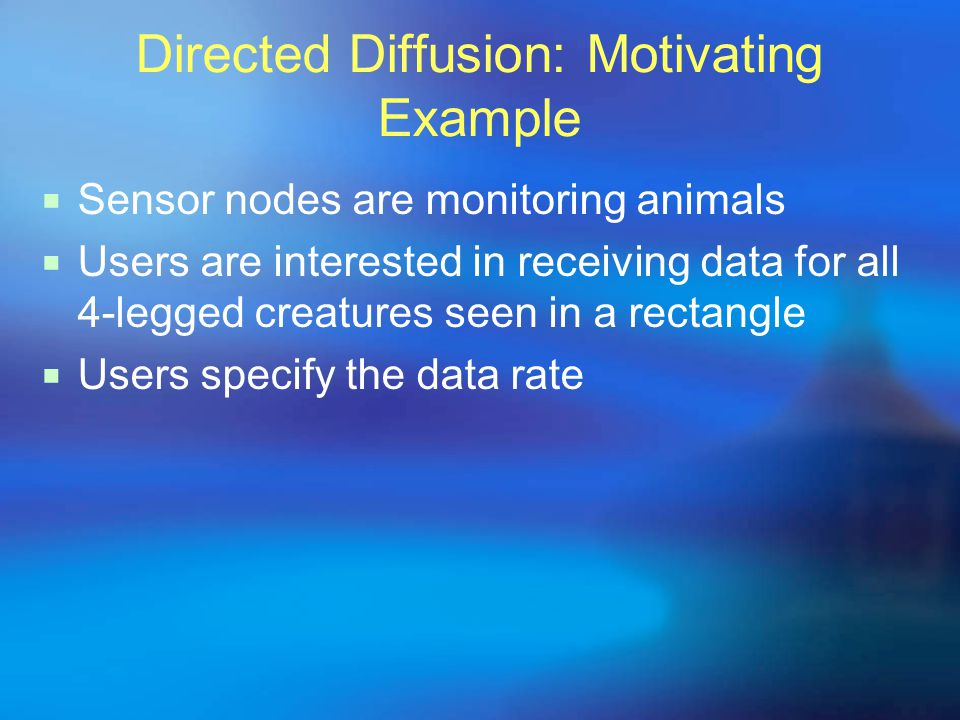 Directed Diffusion: Motivating Example