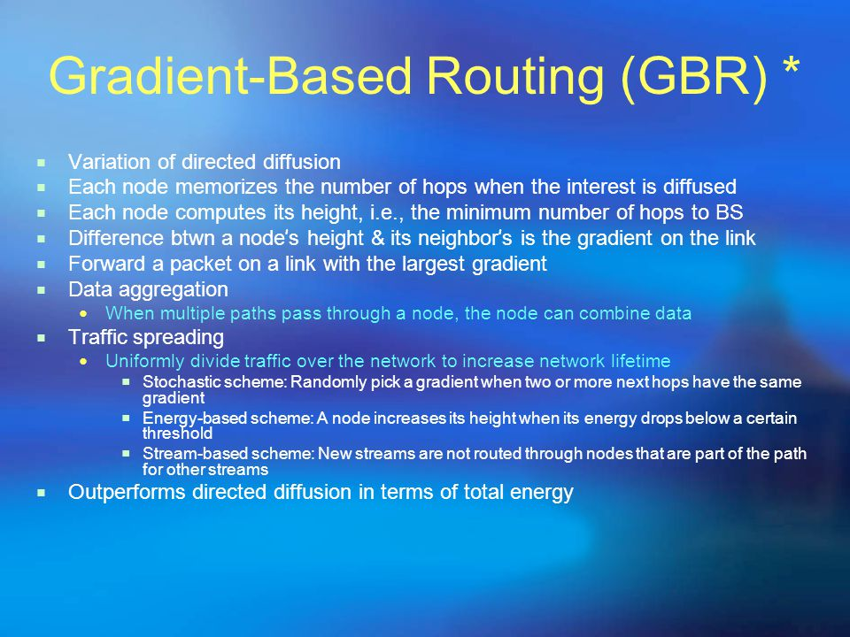 Gradient-Based Routing (GBR) *