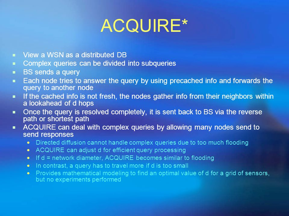 ACQUIRE* View a WSN as a distributed DB