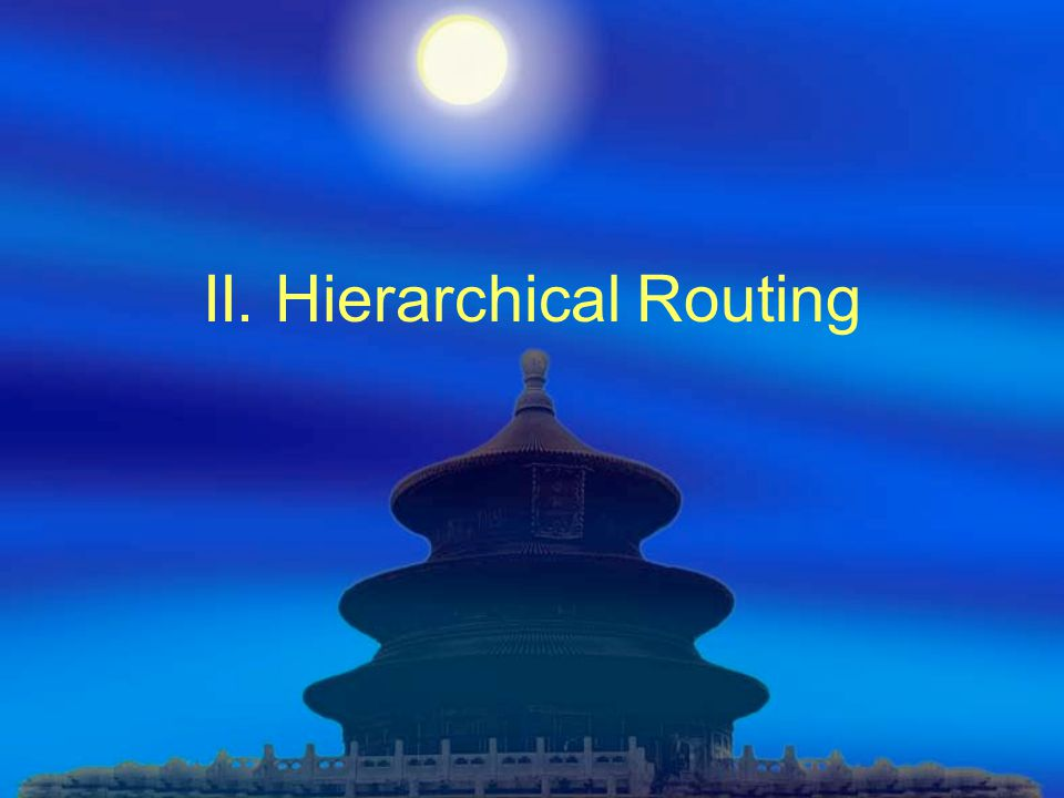 II. Hierarchical Routing