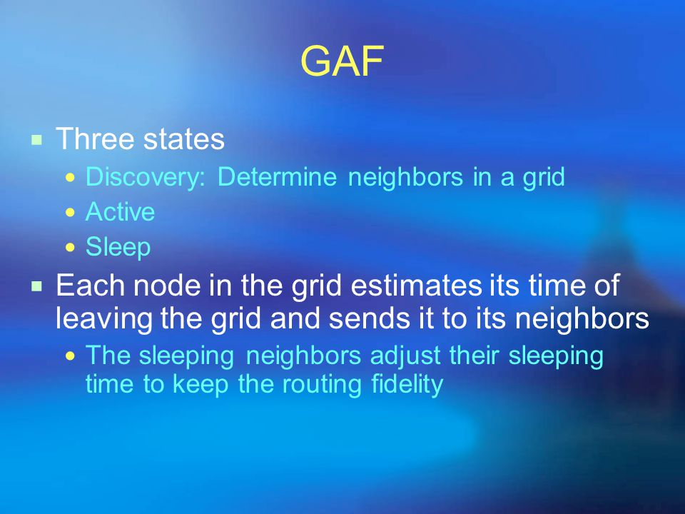 GAF Three states. Discovery: Determine neighbors in a grid. Active. Sleep.