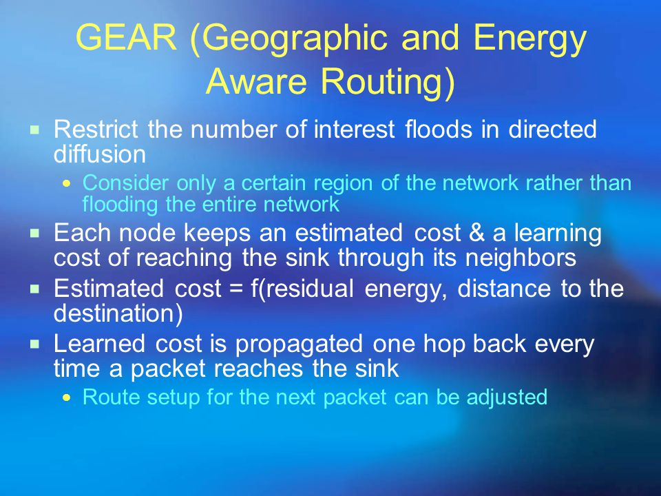 GEAR (Geographic and Energy Aware Routing)