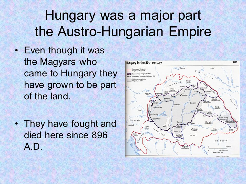 Hungary was a major part the Austro-Hungarian Empire