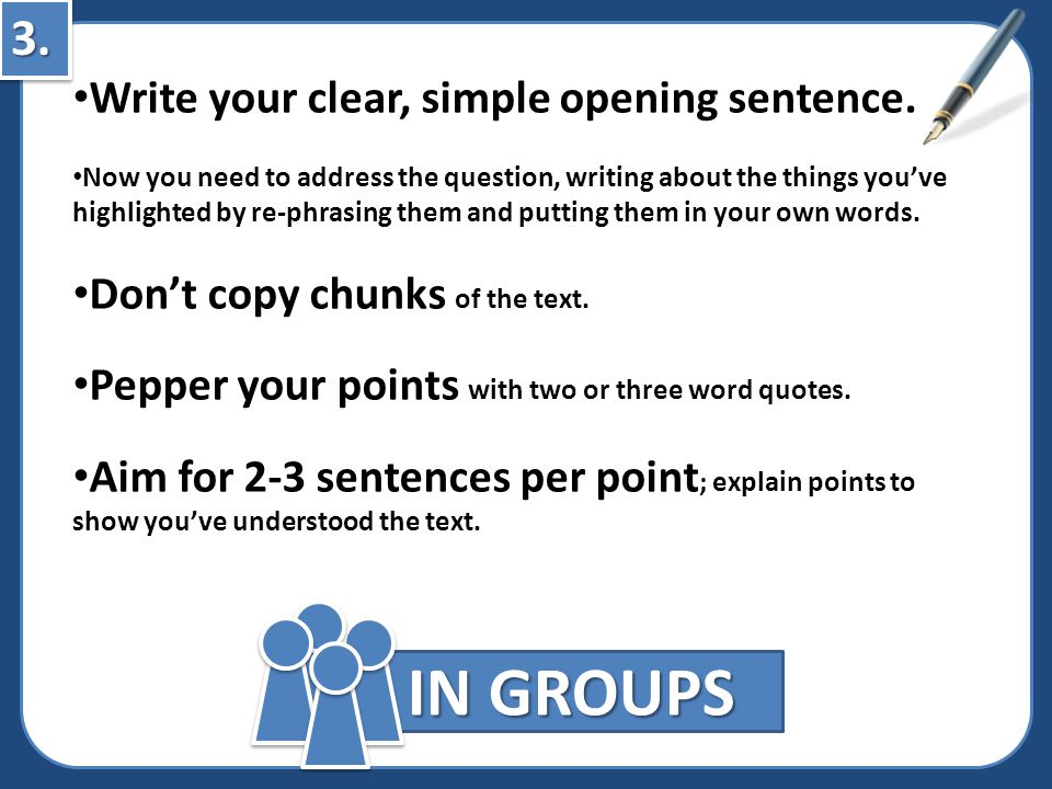 IN GROUPS 3. Write your clear, simple opening sentence.