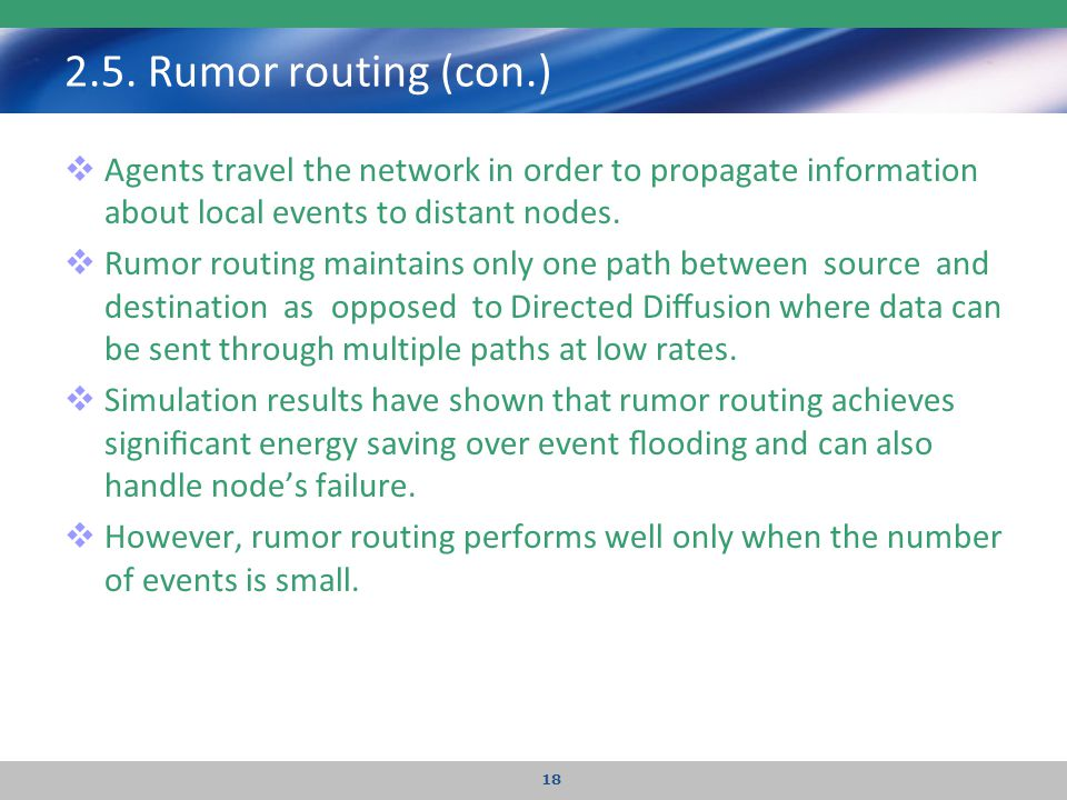 2.5. Rumor routing (con.) Agents travel the network in order to propagate information about local events to distant nodes.