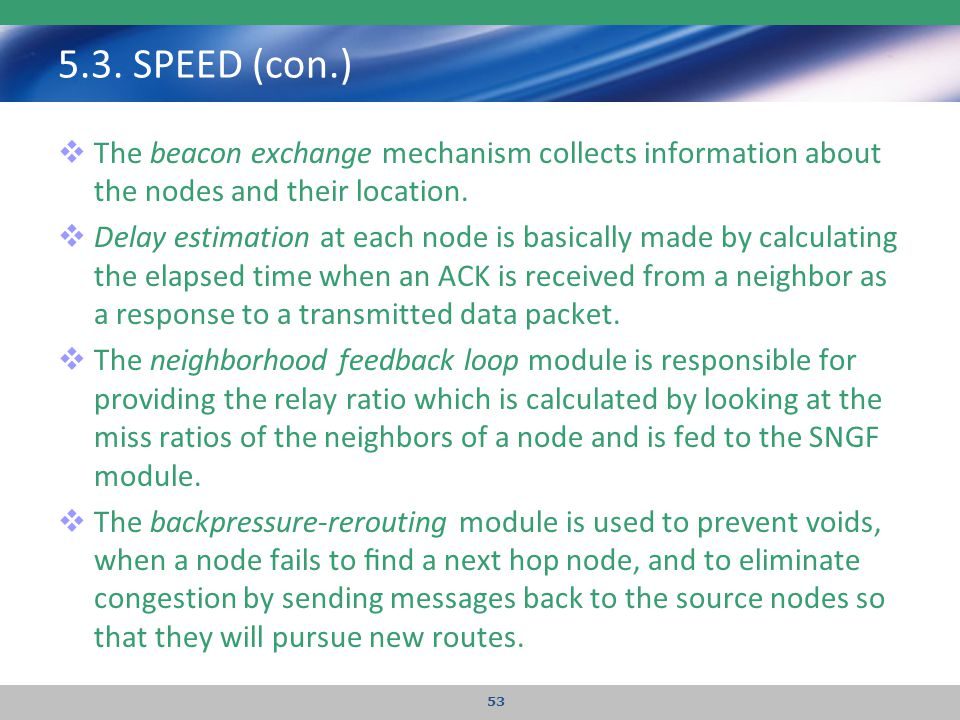 5.3. SPEED (con.) The beacon exchange mechanism collects information about the nodes and their location.