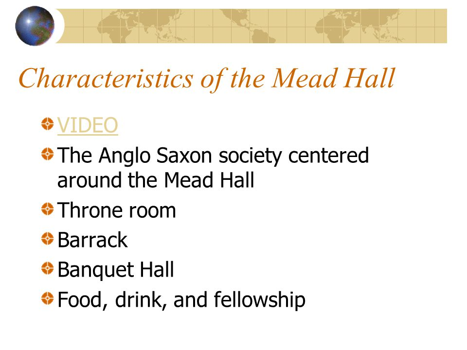 Characteristics of the Mead Hall