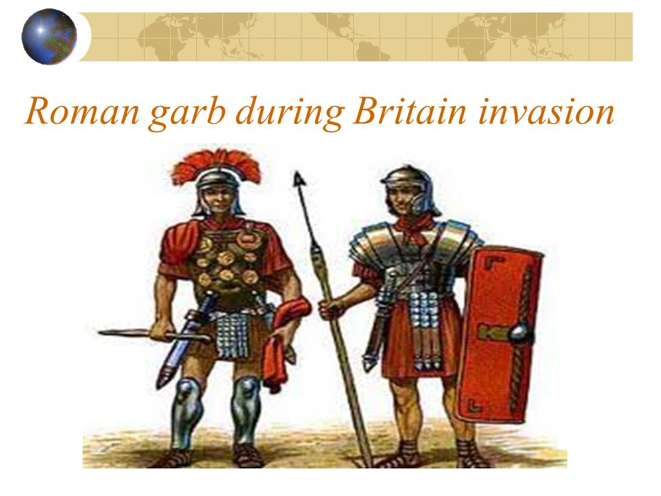 Roman garb during Britain invasion
