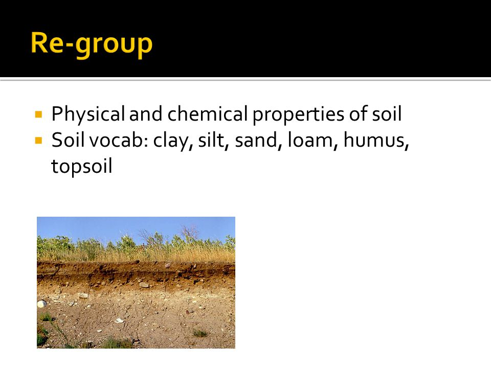 Re-group Physical and chemical properties of soil