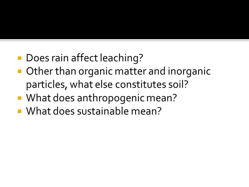 Does rain affect leaching