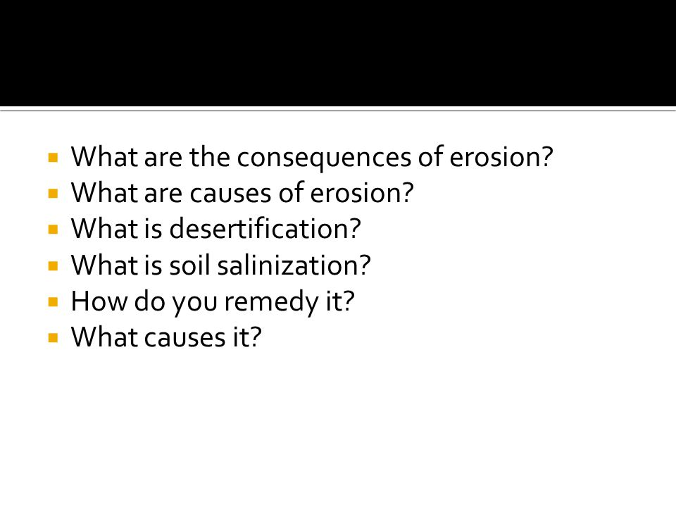 What are the consequences of erosion