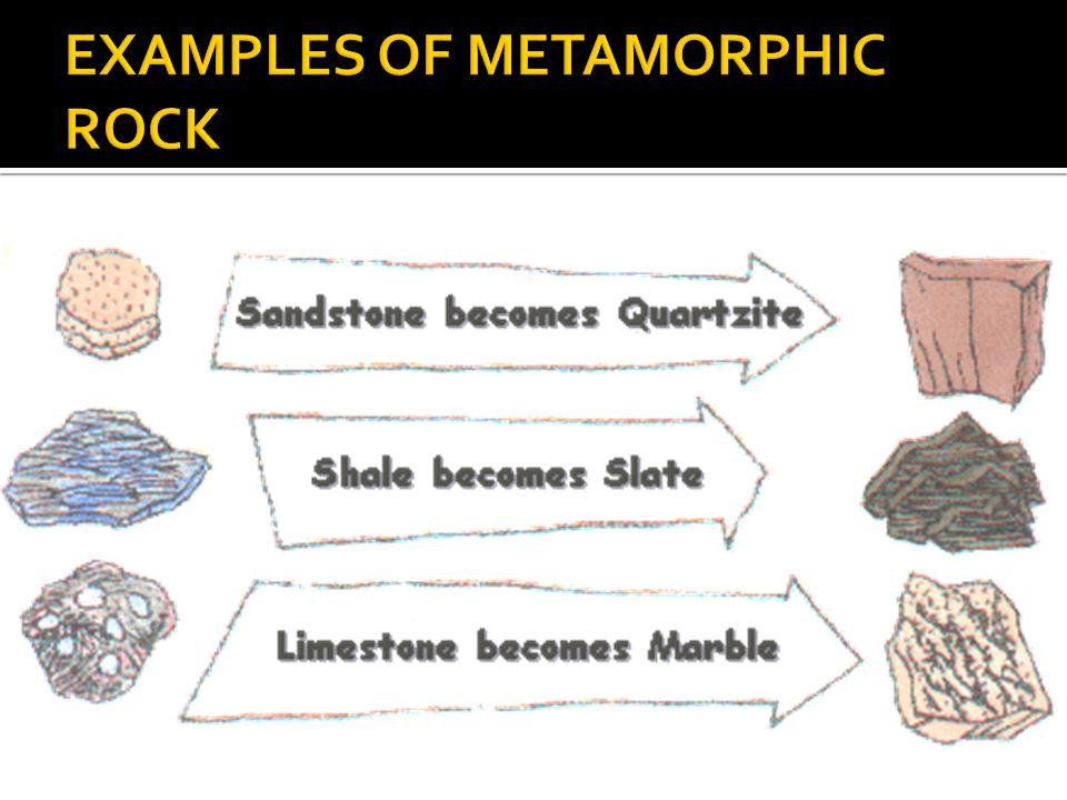 EXAMPLES OF METAMORPHIC ROCK
