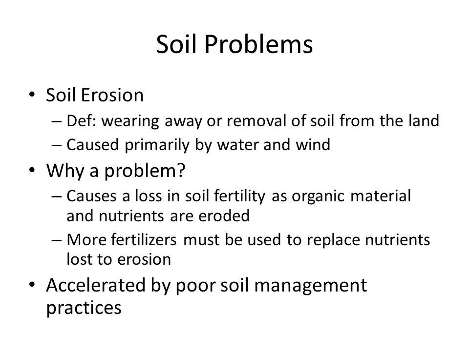 Soil Problems Soil Erosion Why a problem