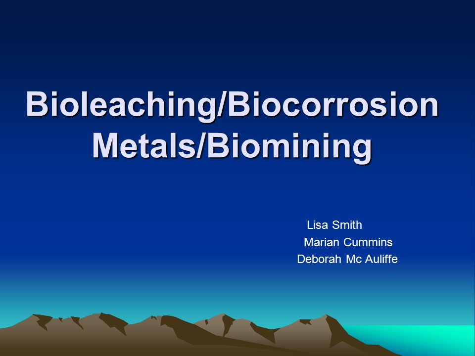 Bioleaching/Biocorrosion Metals/Biomining