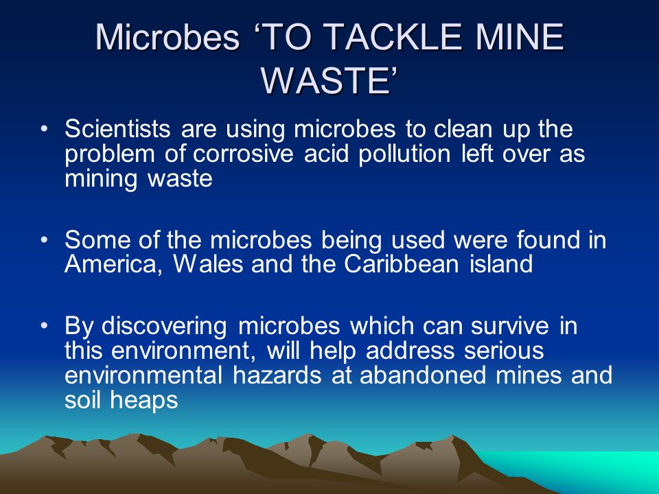 Microbes 'TO TACKLE MINE WASTE'