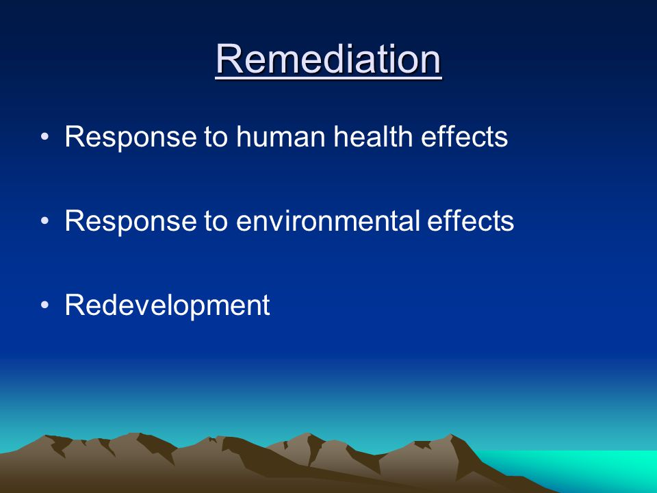 Remediation Response to human health effects