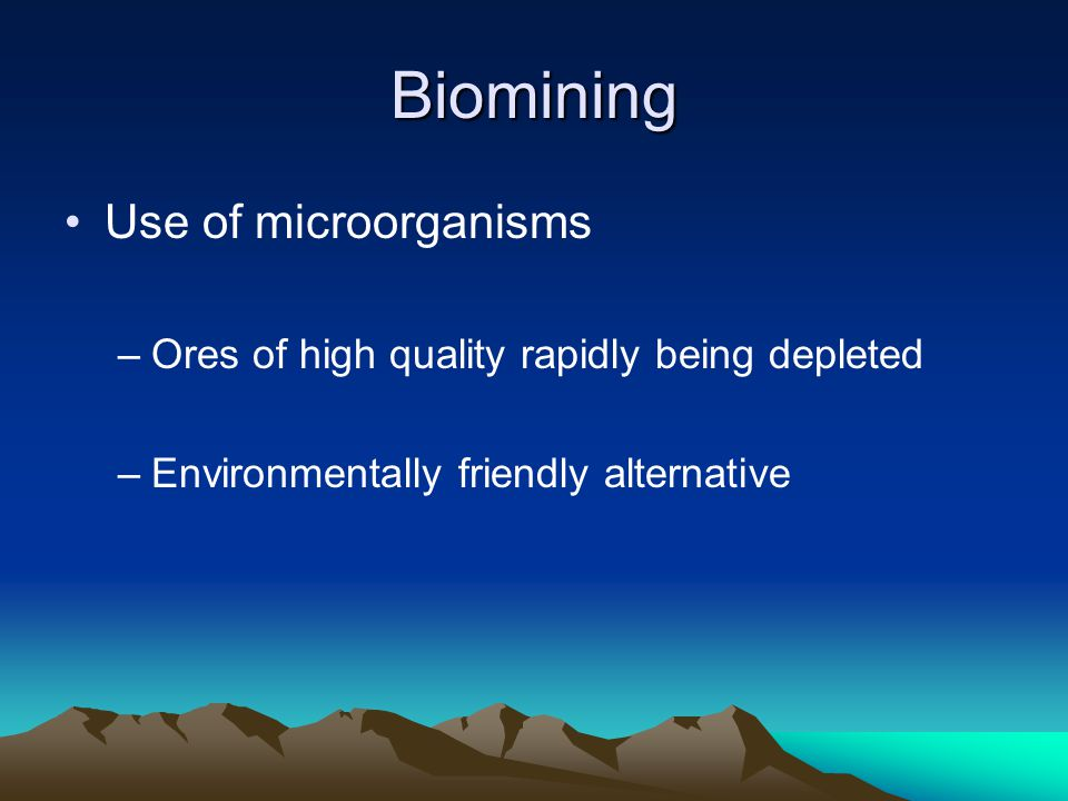 Biomining Use of microorganisms