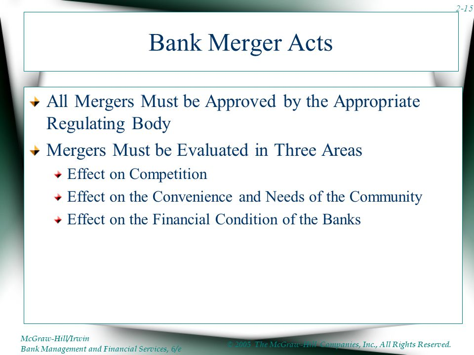 Bank Merger Acts All Mergers Must be Approved by the Appropriate Regulating Body. Mergers Must be Evaluated in Three Areas.