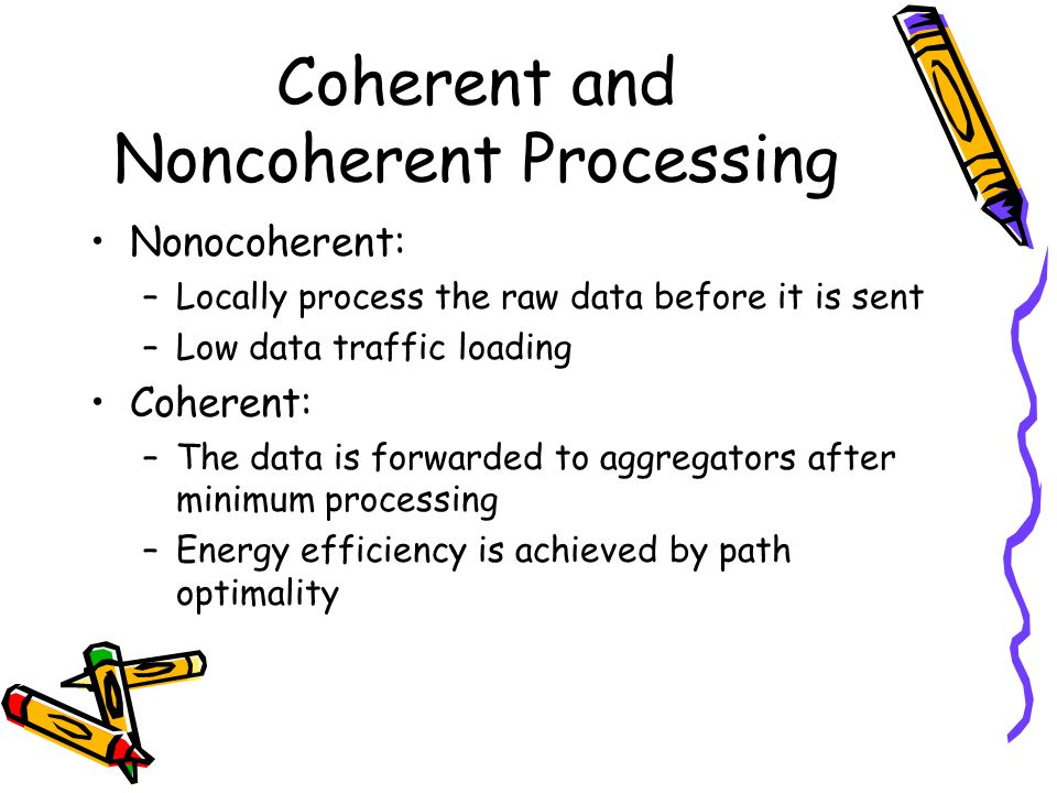 Coherent and Noncoherent Processing
