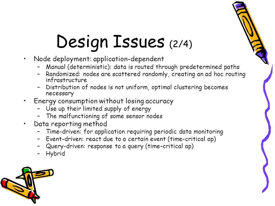 Design Issues (2/4) Node deployment: application-dependent