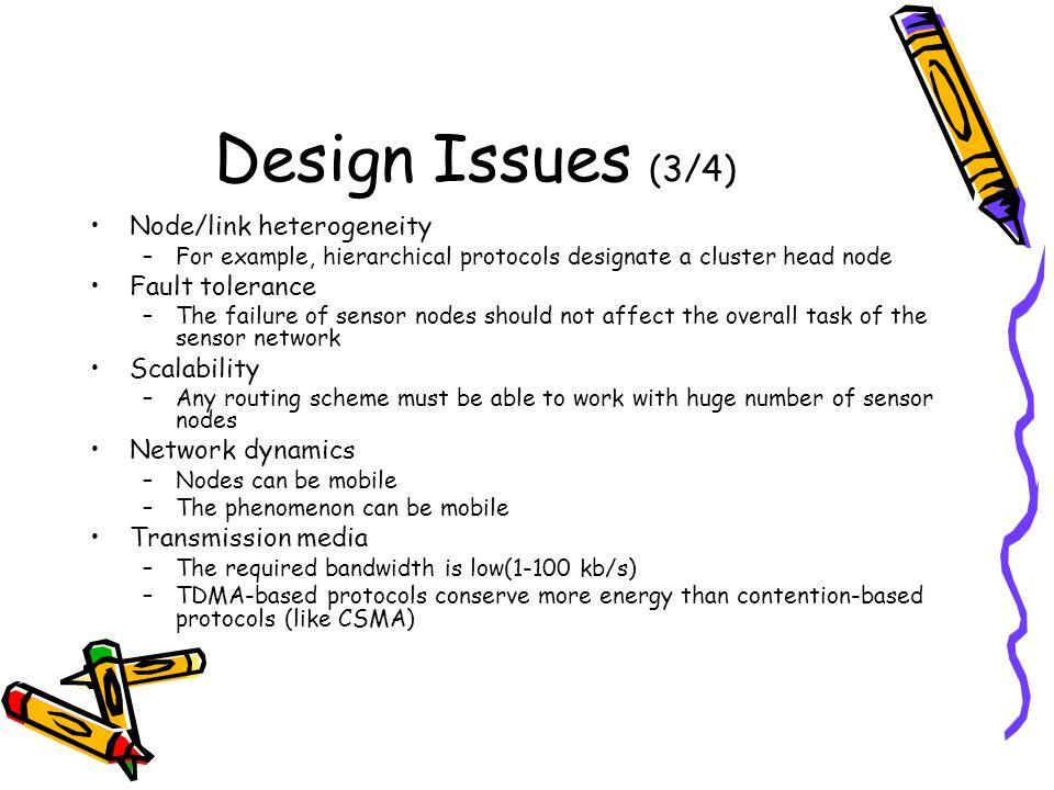 Design Issues (3/4) Node/link heterogeneity Fault tolerance