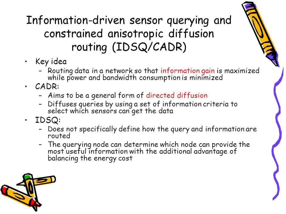 Information-driven sensor querying and constrained anisotropic diffusion routing (IDSQ/CADR)