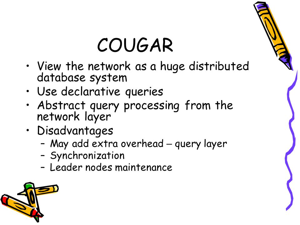 COUGAR View the network as a huge distributed database system
