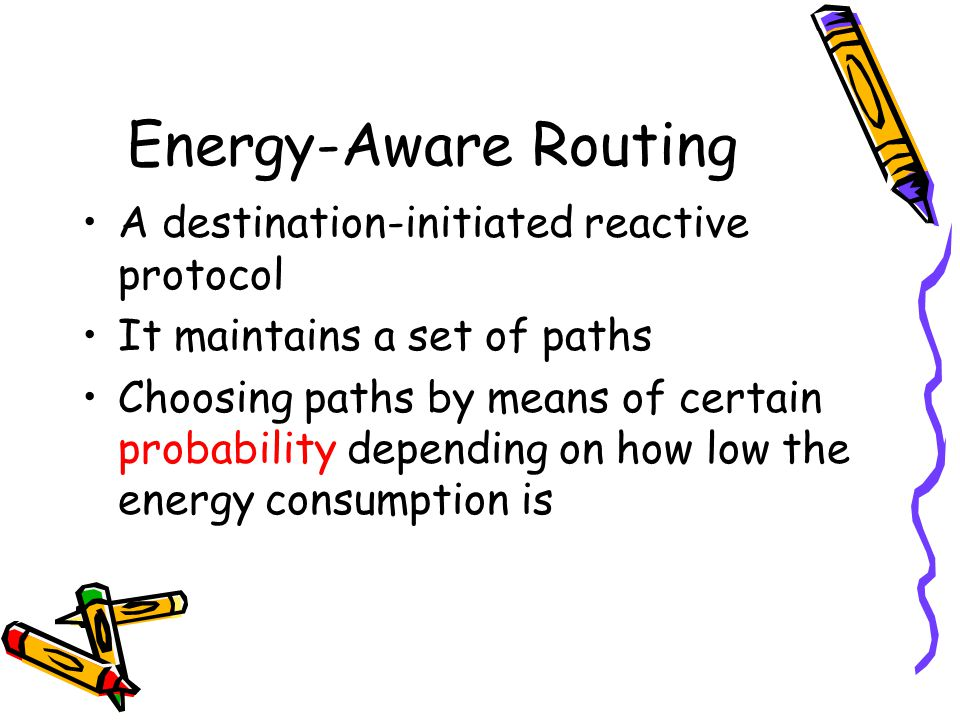 Energy-Aware Routing A destination-initiated reactive protocol