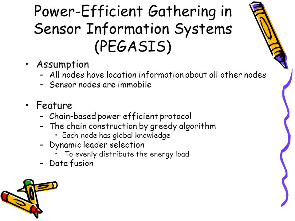 Power-Efficient Gathering in Sensor Information Systems (PEGASIS)