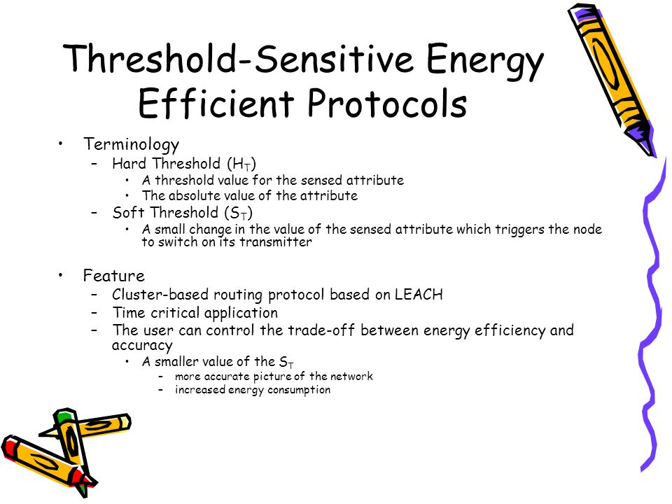 Threshold-Sensitive Energy Efficient Protocols