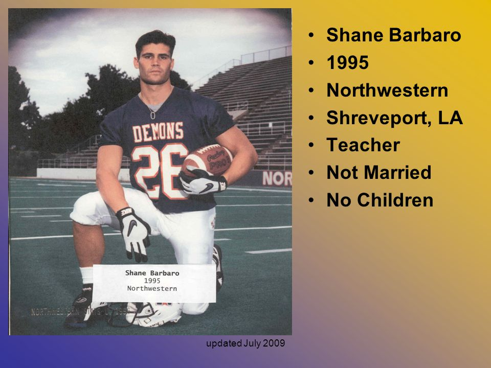 Shane Barbaro 1995 Northwestern Shreveport, LA Teacher Not Married