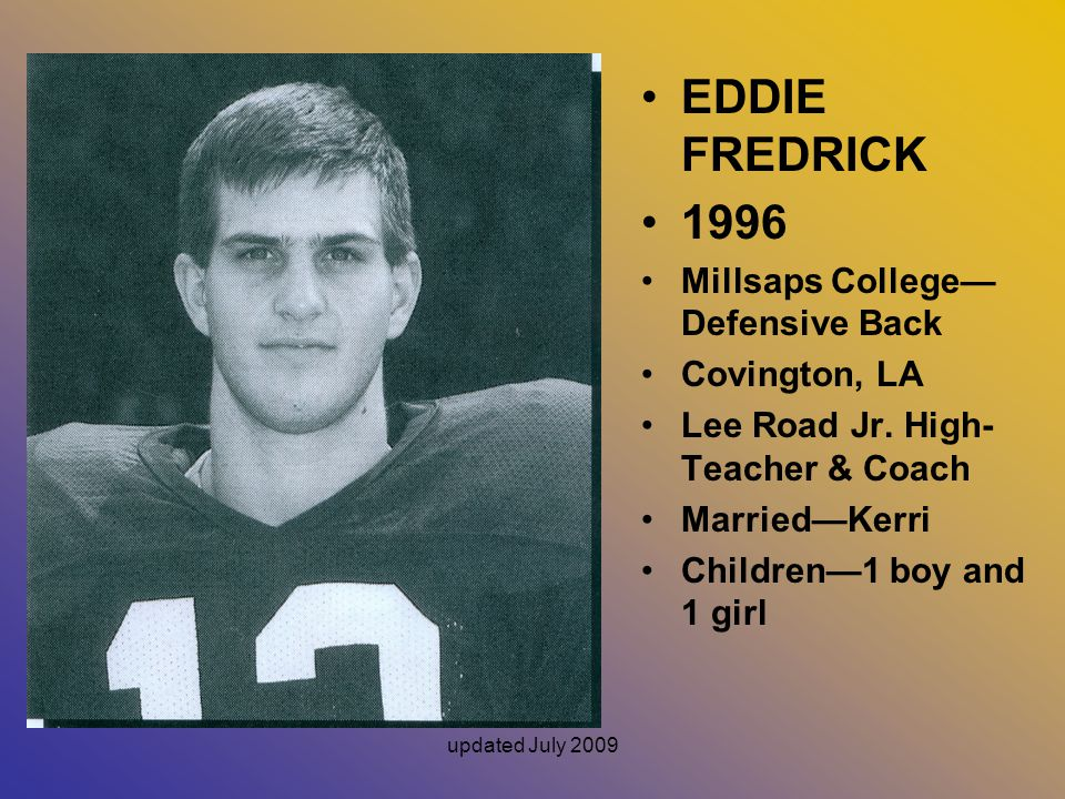 EDDIE FREDRICK 1996 Millsaps College—Defensive Back Covington, LA