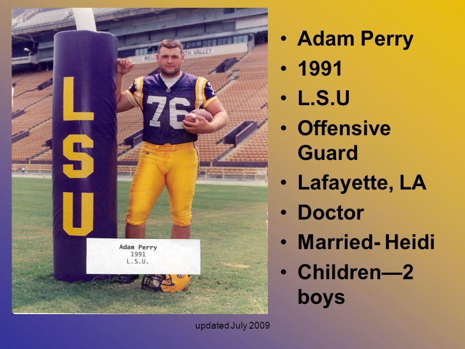 Adam Perry 1991 L.S.U Offensive Guard Lafayette, LA Doctor