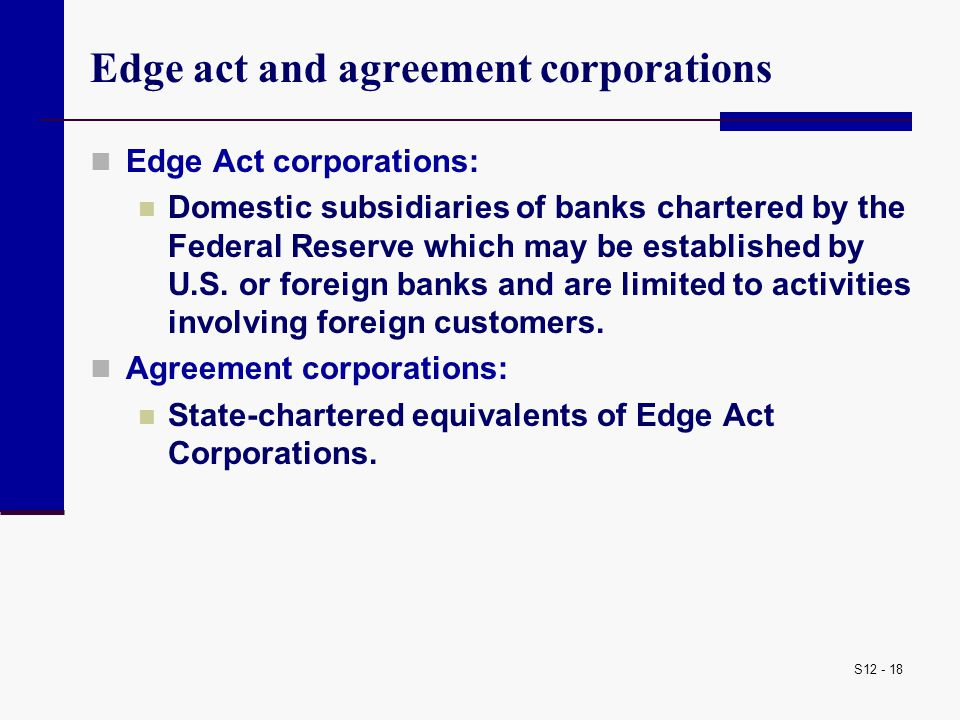 Edge act and agreement corporations