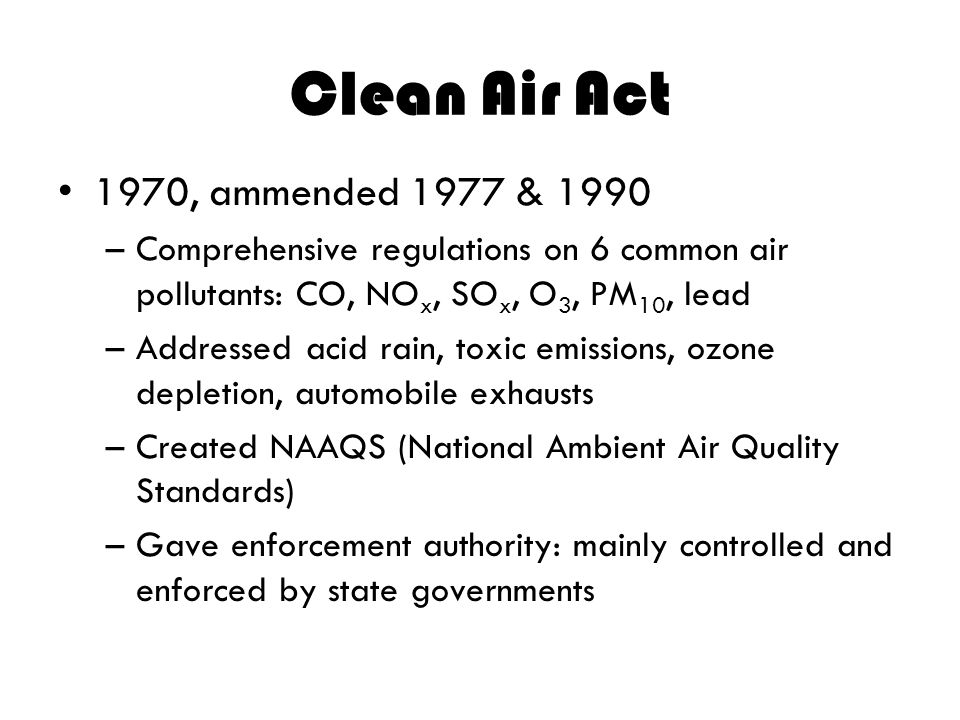Clean Air Act 1970, ammended 1977 & 1990