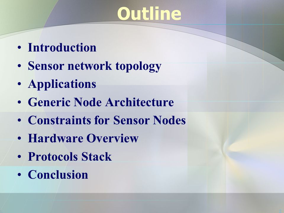 Outline Introduction Sensor network topology Applications