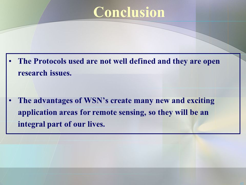 Conclusion The Protocols used are not well defined and they are open research issues.