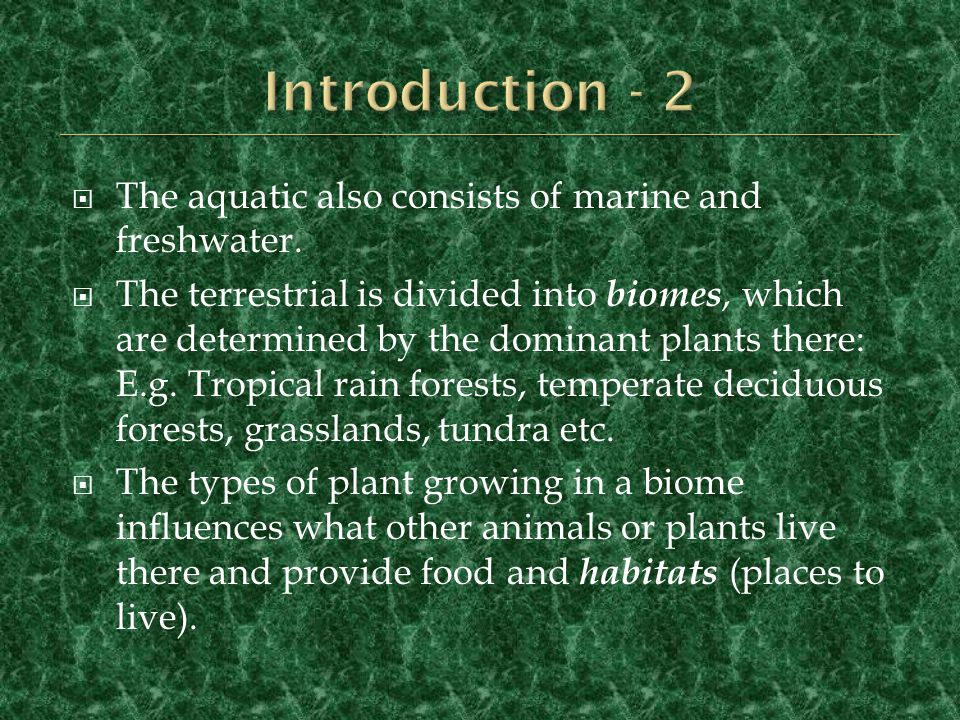 Introduction - 2 The aquatic also consists of marine and freshwater.