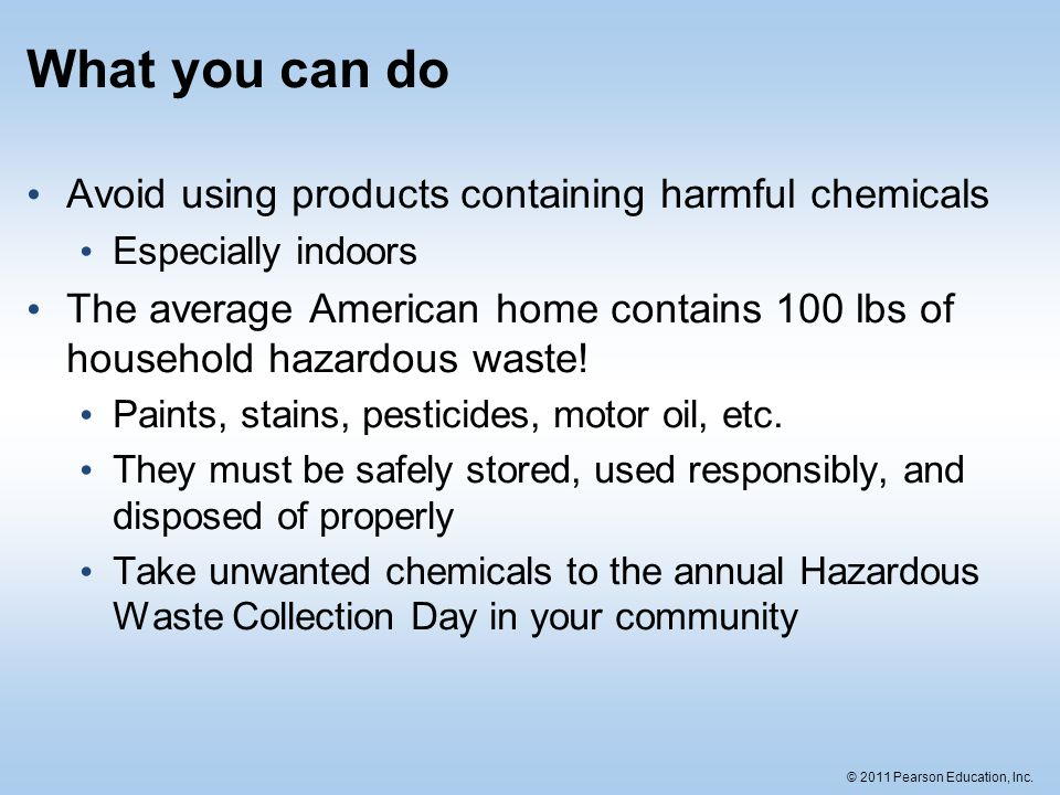 What you can do Avoid using products containing harmful chemicals
